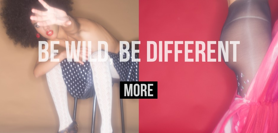 BE WILD, BE DIFFERENT